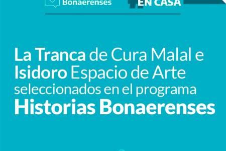 """La Tranca de Cura Malal e Isidoro Espacio de Arte seleccionados en """"Historias Bonaerenses"""""""