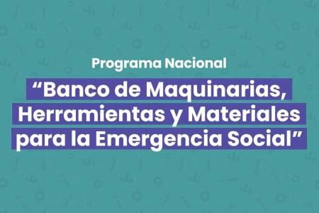 """Convocatoria para el programa """"Banco de Maquinarias, Herramientas y Materiales para la Emergencia Social"""""""