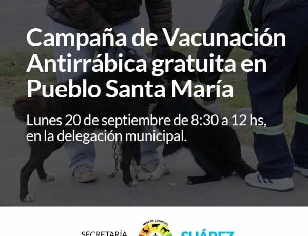 Campaña de Vacunación Antirrábica gratuita en Pueblo Santa María
